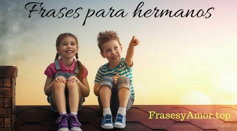 Frases Para Hermanos Frases Y Amor